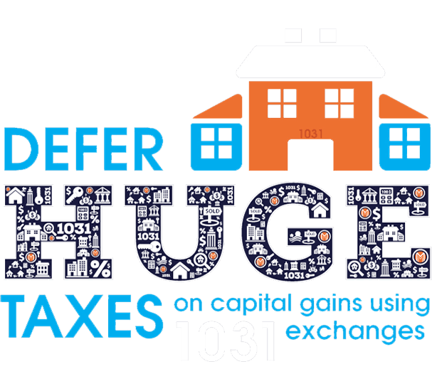 Defer huge taxes on capital gains using 1031 exchanges