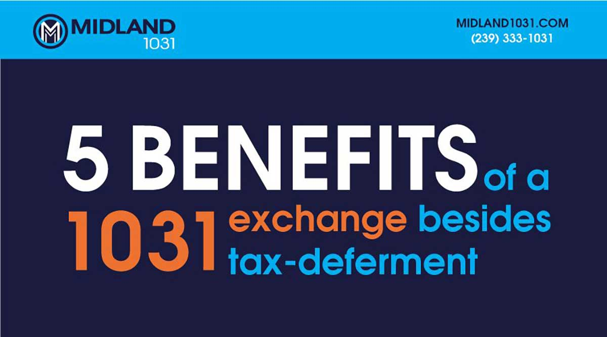 5 Benefits of a 1031 Exchange Besides Deferring Taxes